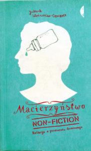 """okładka książki """"Macierzyństwo non-fiction"""""""