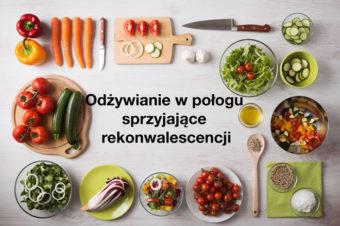 Odżywianie w połogu sprzyjające rekonwalescencji